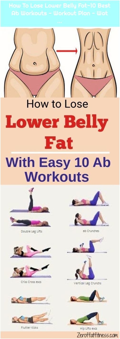 How To Lose Lower Belly Fat-10 Best Ab Workouts - Workout Plan - Wat ...