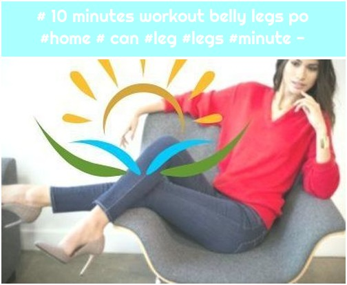 # 10 minutes workout belly legs po #home # can #leg #legs #minute -